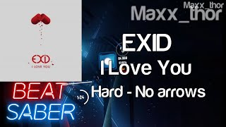 Beat Saber | EXID (이엑스아이디) | I Love You | Hard | No Arrows |…