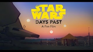 Days Past - A Star Wars Fan Film