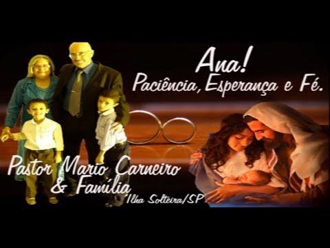 Ana! Paci�ncia, Esperan�a e F�. - Pastor Mario Carneiro