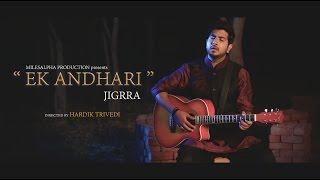 Jigrra | Jigardan  Gadhavi | Ek Andhari
