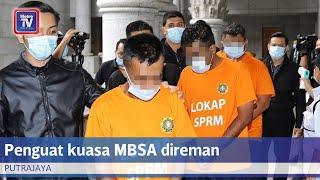 Empat penguat kuasa MBSA direman seminggu