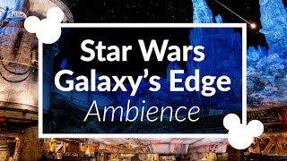 Star Wars Galaxy's Edge Ambience | Disney World Area Music | Hollywood Studios Scenescape Ambience