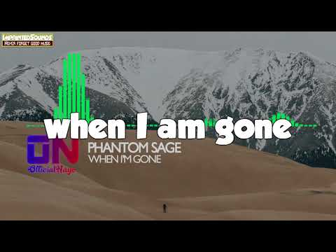 Phantom Sage - When I'm Gone [Lyrics]