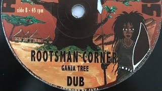 GANJA TREE - ROOTS MAN CORNER + DUB (Dokrasta Sélection)