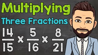 How to Multiply Thŗee Fractions | Math with Mr. J
