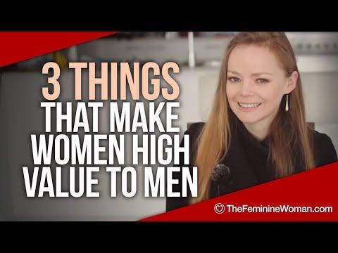 3 Things That Make Women High Value To Men - The Feminine Woman