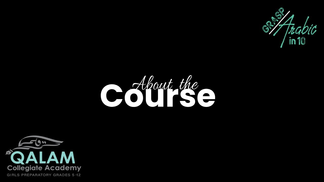 About the course | Grasp Arabic In 10 | Qalam Collegiate Academy.