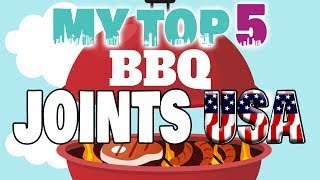 My Top 5 BBQ Joints in All America - Best BBQ Ribs, Chicken, Brisket, Pulled Pork 2017 🍖🍗