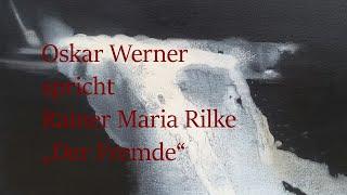 "Rainer Maria Rilke – ""Der Fremde"""