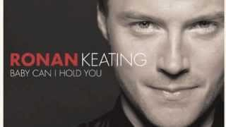 Baby can I hold you, version sung by Ronan Keating I DO NOT OWN ANY...