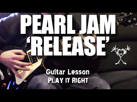 Release - Guitar Lesson - How to Play Pearl Jam - Play it Right