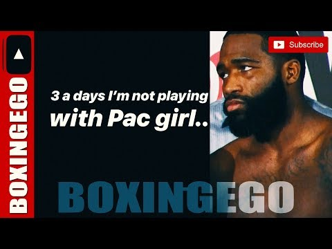 ADRIENBRONER: NOT PLAYING WIT 'PAC GIRL' PACQUIAO | BOXINGEGO