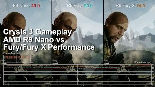 Crysis 3 R9 Nano vs R9 Fury X/R9 Fury Gameplay Frame-Rate Test