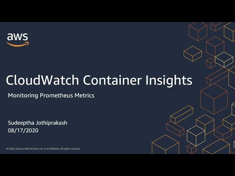 AWS Container Day - CloudWatch Container Insights Now Monitors Prometheus Metrics