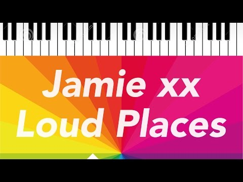 Jamie xx | Loud Places | Piano Cover