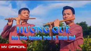 [MV] HƯƠNG QUÊ - Tình Đất Người Ơi Hãy Về - Sáo trúc Nguyễn Trân Ft. Minh Huề