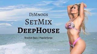DJMnogs - SetMix - DeepHouse&BrasilianBass