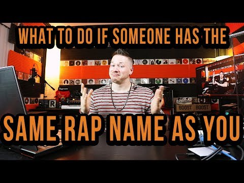 What Do You Do If Someone Has The Same Rap Name As You