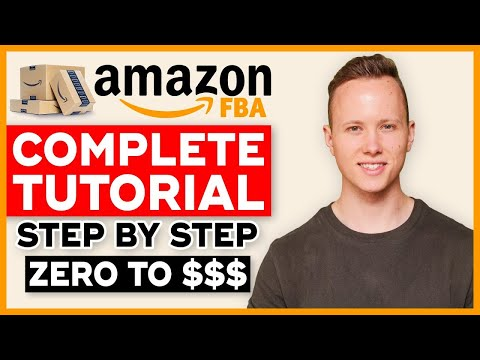 COMPLETE Amazon FBA Tutorial In 2021   How To Sell On Amazon FBA And Make Money (Step By Step)