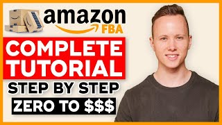 COMPLETE Amazon FBA Tutorial In 2021 | How To Sell On Amazon FBA And Make Money (Step By Step)