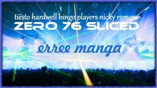 Zero 76 (Sliced Remix) - Tiësto & Hardwell, Bingo Players & Nicky Romero