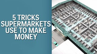 5 Tricks Supermarkets Use To Get Your Money