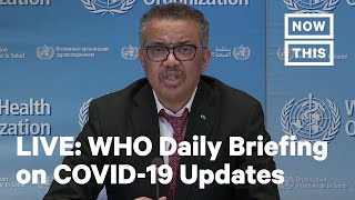 WHO Holds Daily News Briefing on Coronavirus | LIVE | NowThis