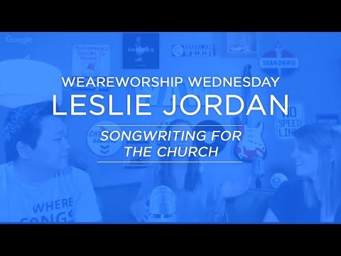 Songwriting for the Church - Leslie Jordan of All Sons & Daughters