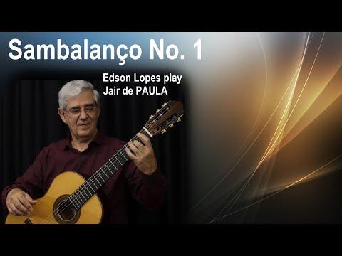 Edson Lopes Plays Sambalanço No. 1 By Jair De Paula