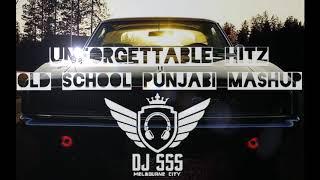 Unforgettable Hitz || Old school Punjabi Mashup || DJ SSS