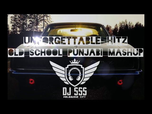 Unforgettable Hitz || Old school Punjabi Mashup || DJ SSS