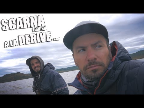 SCARNA FISHING A La DERIVE ... [session Commentée]