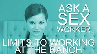 Ask a Sex Worker - Limits to Working at the BunnyRanch