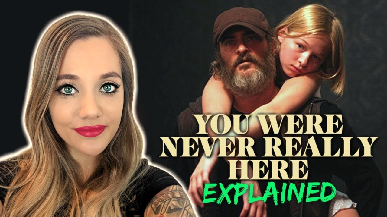Movie Chat You Were Never Really Here 2017 Explanation