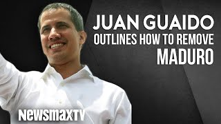 Juan Guaido Outlines How to Remove Maduro