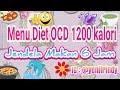 MENU DIET OCD...!!! 1200 KALORI..!!! JENDELA MAKAN 6 JAM...!!!