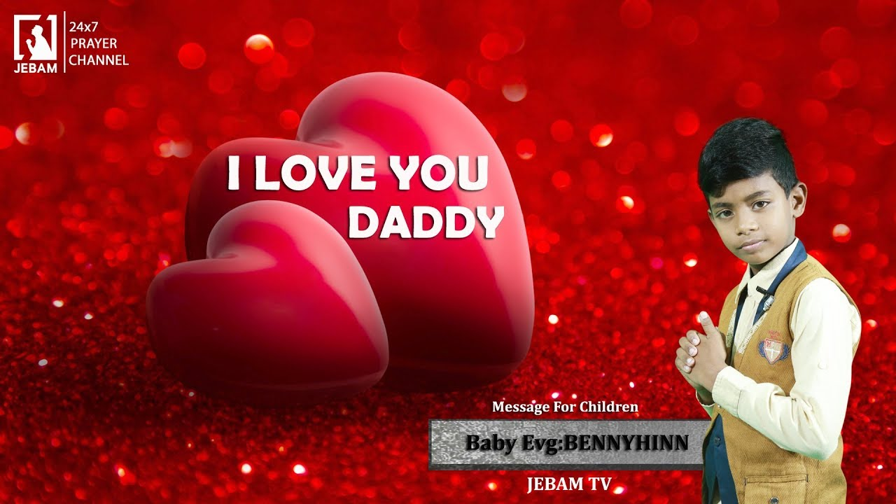 Love You Daddy Evg Bennyhinn Tamil Christian Message Happy