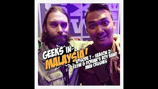 "Geeks In Malaysia Archives: Episode 7 - ""Season 2: SXSW & Dorian's Boy Band Man Crushes"""