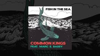 Watch Common Kings Fish In The Sea feat Marc E Bassy video