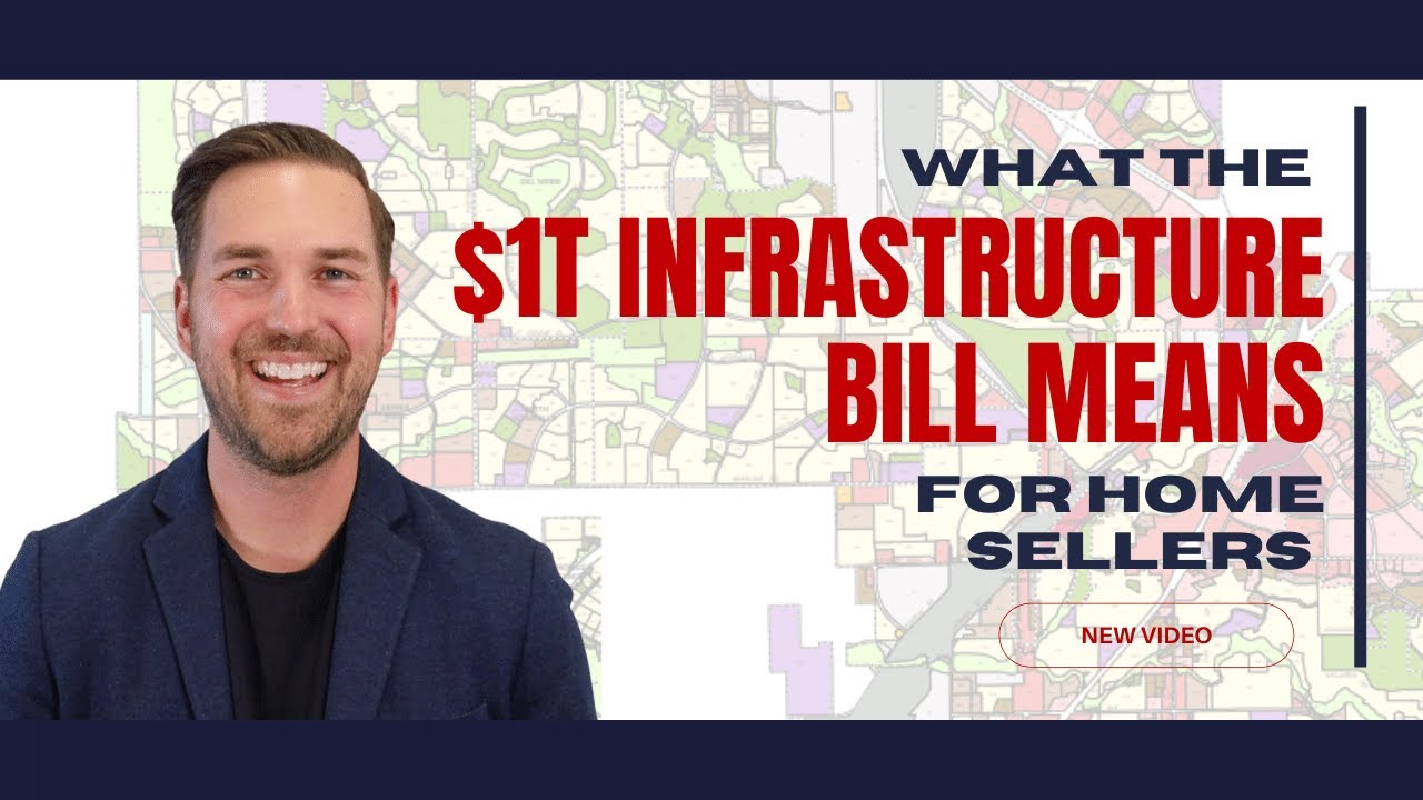 What the $1T Infrastructure Bill Means for Home Sellers