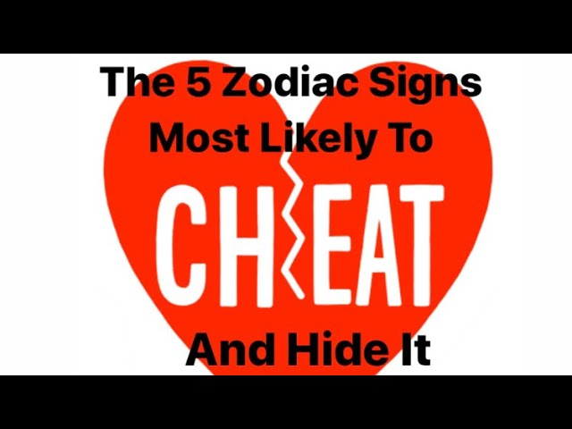 Cheat most likely to zodiac signs The 3