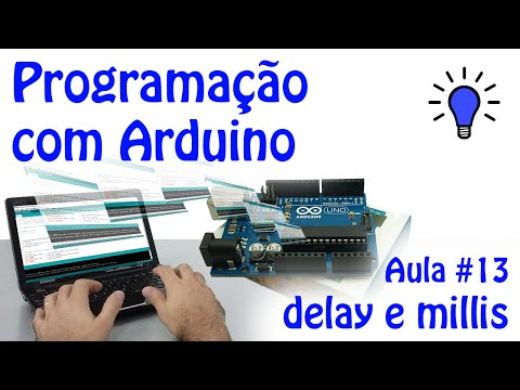 Programação Com Arduino - Aula 13 - DELAY E MILLIS