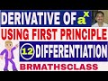 DERIVATIVE OF a^x USING FIRST PRINCIPLE (DERIVATIVE USING FIRST PRINCIPLE ) #12