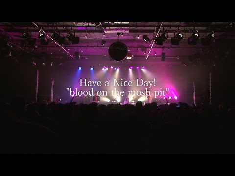 Have a Nice Day!  ハバナイ - Blood on the mosh pit (MUSIC VIDEO/新編集版)