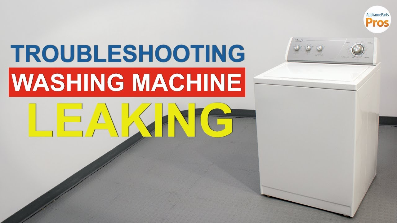 Washing Machine Leaking Top 6 Reasons Fixes Lg Samsung Others Youtube