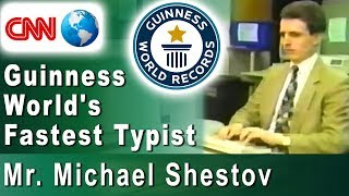 Guinness World's Fastest Typist, Mr. Michael Shestov, on CNN. Typing course supremelearning.com