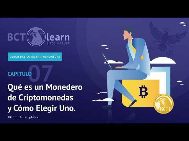 Bitcoin Trust - Cap. 07 - Qué es un Monedero de Criptomonedas y Cómo Elegir Uno