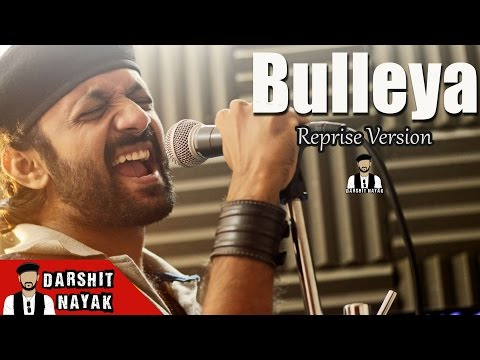 Bulleya | Ae Dil Hai Mushkil | Reprise Version | Darshit Nayak | Amit Mishra | Ranbir Kapoor