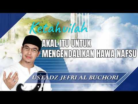 Akal Itu Untuk Mengendalikan Diri - Ceramah Ustad Jefri Al Buchori (Uje)
