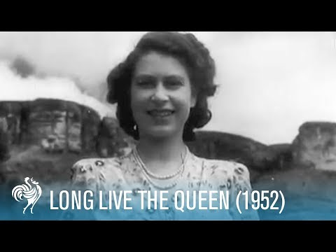 Queen Elizabeth II: Long Live The Queen (1952) | British Pathé